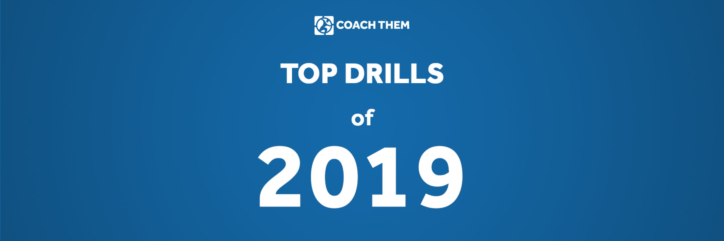 CoachThem's Top Drills of 2019